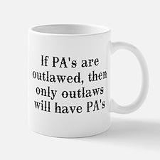 If PA's are outlawed Mug