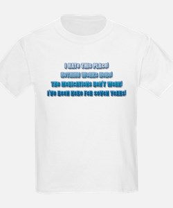 I Hate This Place! Nothi... Kids T-Shirt
