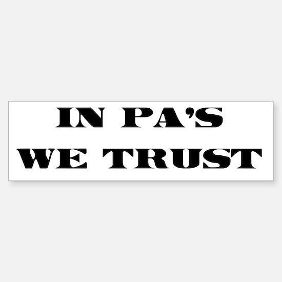 In PA's we trust Bumper Bumper Bumper Sticker