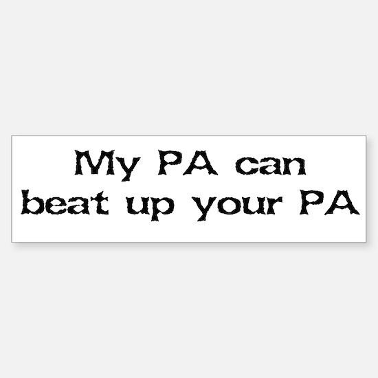 My PA can beat up your PA Bumper Bumper Bumper Sticker