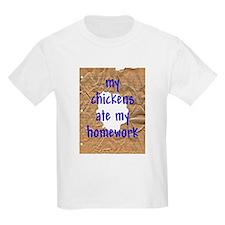 My Chickens Ate My Homework T-Shirt