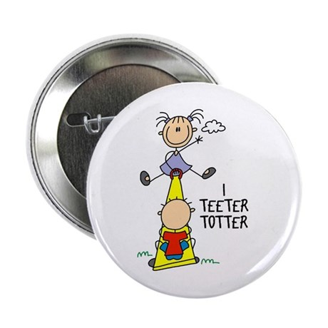 """I Teeter Totter 2.25"""" Button"""