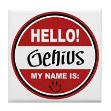 Hello My Name Is Genius Tile Coaster