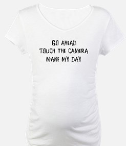 Go ahead. Touch the camera Shirt
