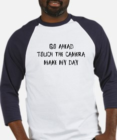Go ahead. Touch the camera Baseball Jersey