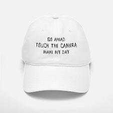 Go ahead. Touch the camera Baseball Baseball Cap