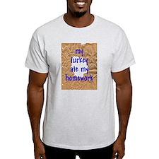 My Turkey Ate My Homework T-Shirt