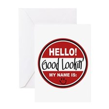 Hello My Name is Good Lookin Greeting Card