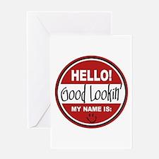 Hello My Name is Good Lookin Greeting Card