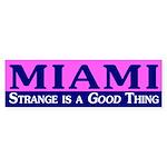 Miami: Strange is Good bumper sticker