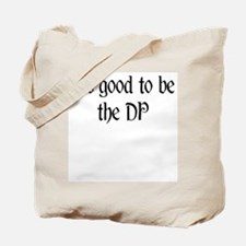 It's good to be the DP Tote Bag