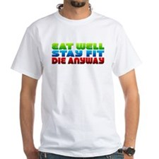 Eat Well Stay Fit Shirt