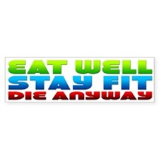 Eat Well Stay Fit Bumper Bumper Sticker