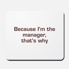 I'm The Manager Mousepad