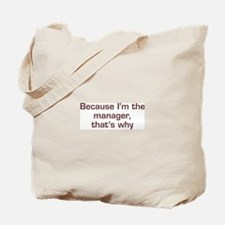 I'm The Manager Tote Bag