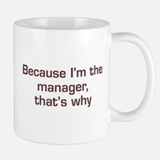 I'm The Manager Small Small Mug