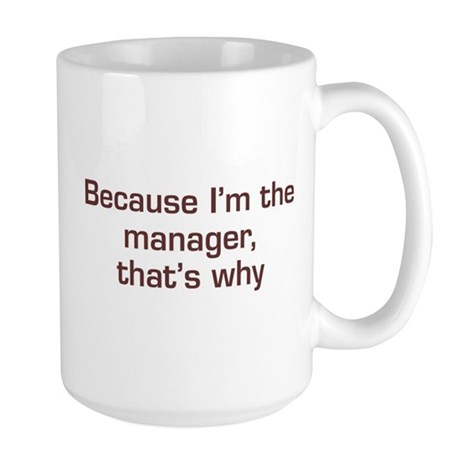 I'm The Manager Large Mug