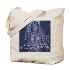 Joan of Arc (I am not afraid. Tote Bag