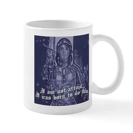 Joan of Arc (I am not afraid. Mug