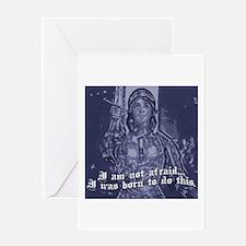 Joan of Arc (I am not afraid. Greeting Card
