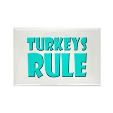Turkeys Rule Rectangle Magnet