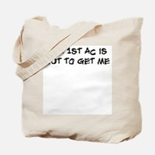 The 1st AC is out to get me Tote Bag