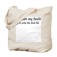 It's not my fault...2nd AC Tote Bag