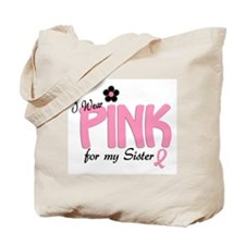 I Wear Pink For My Sister 14 Tote Bag