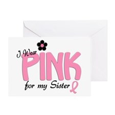 I Wear Pink For My Sister 14 Greeting Card