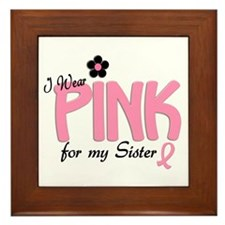 I Wear Pink For My Sister 14 Framed Tile