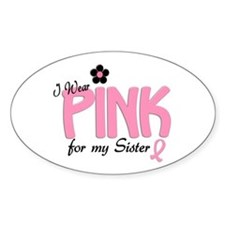 I Wear Pink For My Sister 14 Oval Decal
