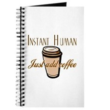 Instant Human Just Add Coffee Journal