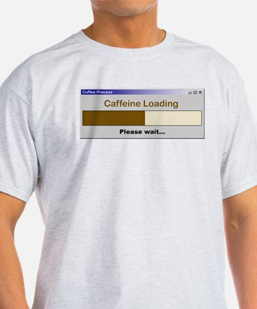 Caffeine Loading Please Wait T-Shirt