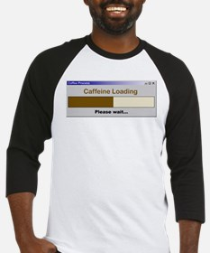 Caffeine Loading Please Wait Baseball Jersey