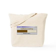 Caffeine Loading Please Wait Tote Bag