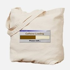 Caffeine Loading Please Wait Tote Bag