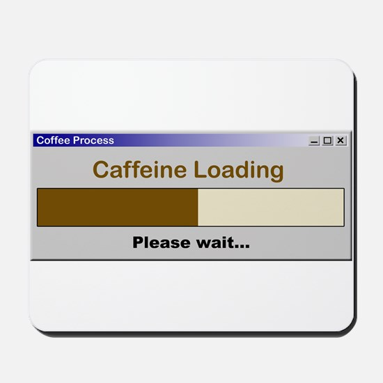 Caffeine Loading Please Wait Mousepad