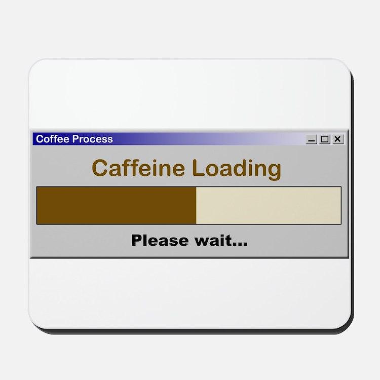 Caffeine Loading Please Wait Mousepad