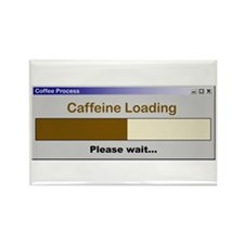 Caffeine Loading Please Wait Rectangle Magnet