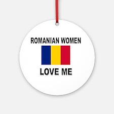 Romanian Women Love Me Ornament (Round)