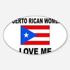 Puerto Rican Women Love Me Oval Decal
