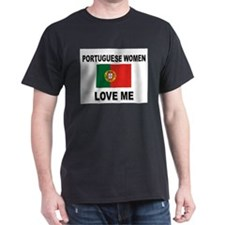 Portuguese Women Love Me T-Shirt