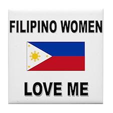 Filipino Women Love Me Tile Coaster