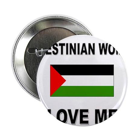 "Palestinian Women Love Me 2.25"" Button (10 pack)"
