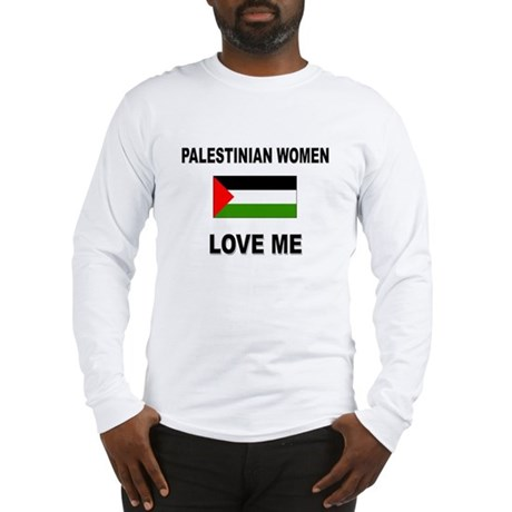 Palestinian Women Love Me Long Sleeve T-Shirt