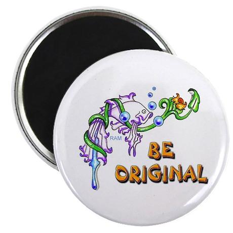 """Be Original"" Magnet"