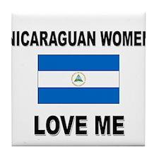 Nicaraguan Women Love Me Tile Coaster