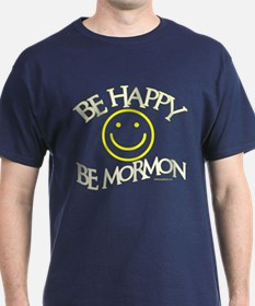 BE HAPPY BE MORMON T-Shirt