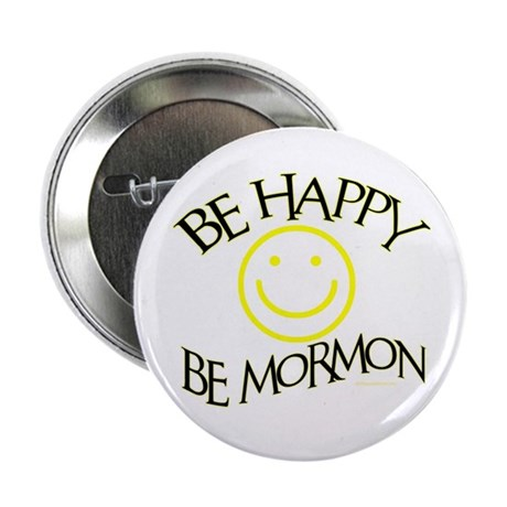 """BE HAPPY BE MORMON 2.25"""" Button (10 pack)"""