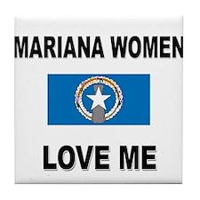 Mariana Women Love Me Tile Coaster